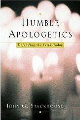 Humble Apologetics   by John Stackhouse